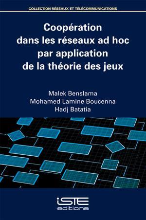 Coopération dans les réseaux ad hoc par application de la théorie des jeux