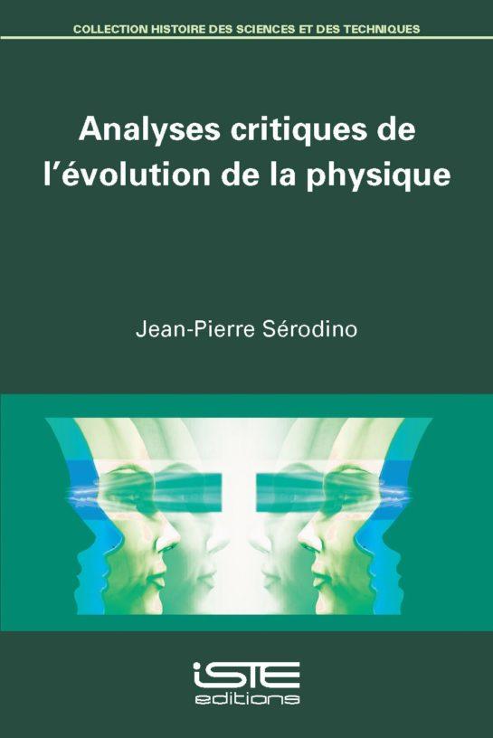 Analyses critiques de l'évolution de la physique
