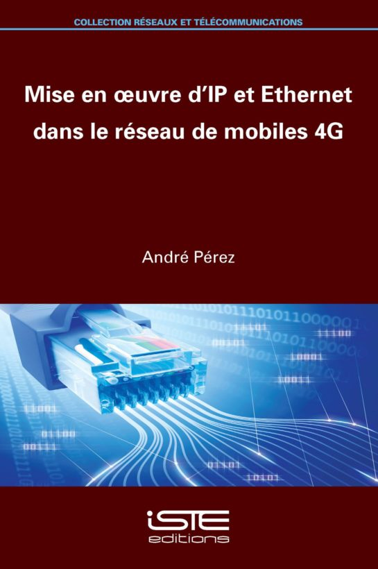 Mise en oeuvre d'IP et Ethernet dans le réseau de mobiles 4G