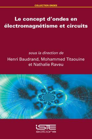 Le concept d'ondes en électromagnétisme et circuits