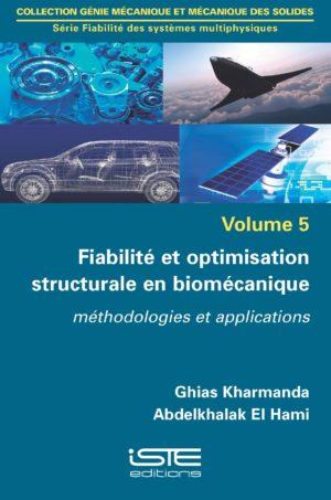 Fiabilité et optimisation structurale en biomécanique