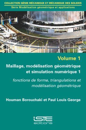 Maillage, modélisation géométrique et simulation numérique 1