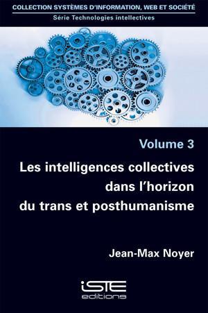 Les intelligences collectives dans l'horizon du trans et posthumanisme