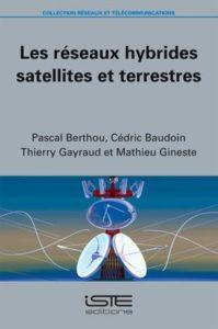 Les réseaux hybrides satellites et terrestres