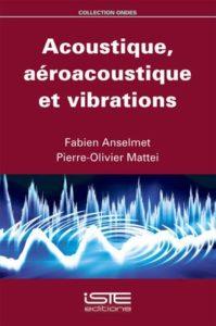 Acoustique, aéroacoustique et vibrations