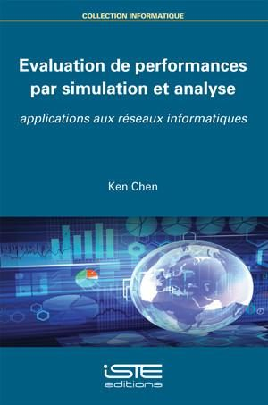 Evaluation de performances par simulation et analyse