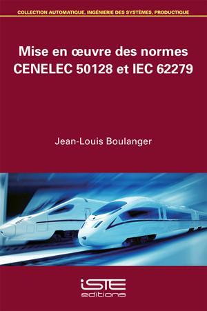 Mise en œuvre des normes CENELEC 50128 et IEC 62279