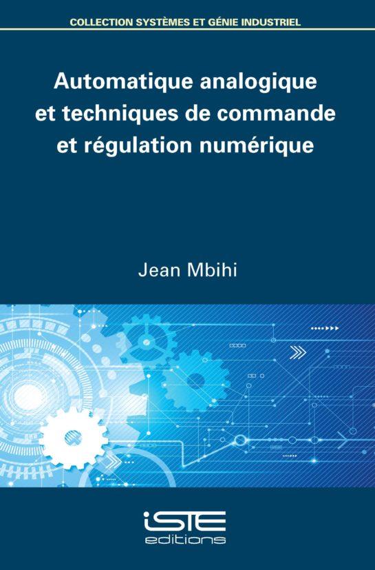 Automatique analogique et techniques de commande et régulation numérique
