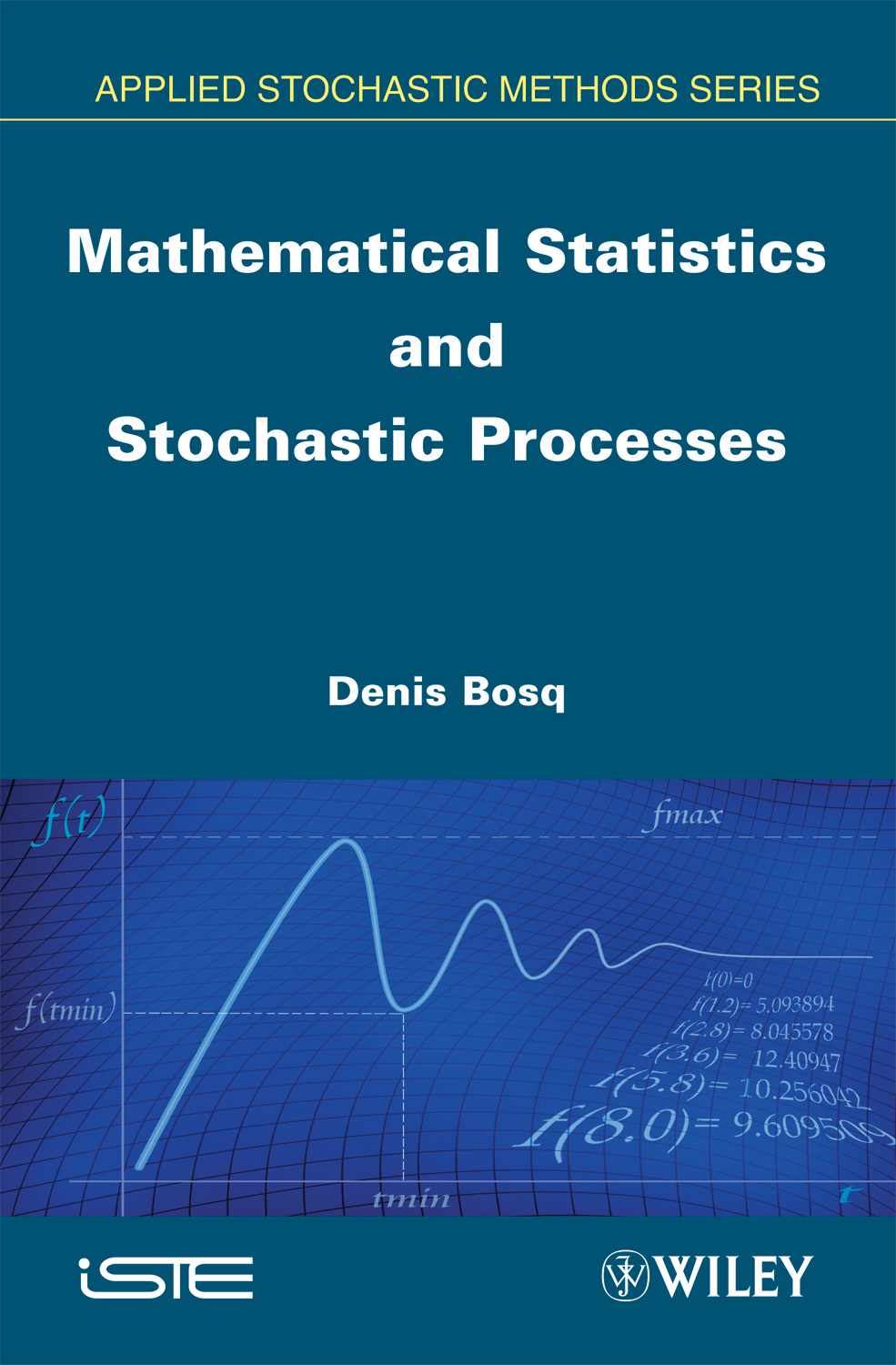 Mathematical Statistics and Stochastic Processes – ISTE Editions