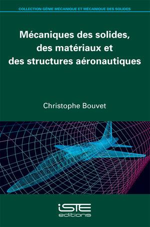 Mécaniques des solides, des matériaux et des structures aéronautiques iste group