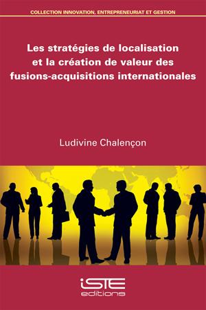 Les stratégies de localisation et la création de valeur des fusions-acquisitions internationales iste group