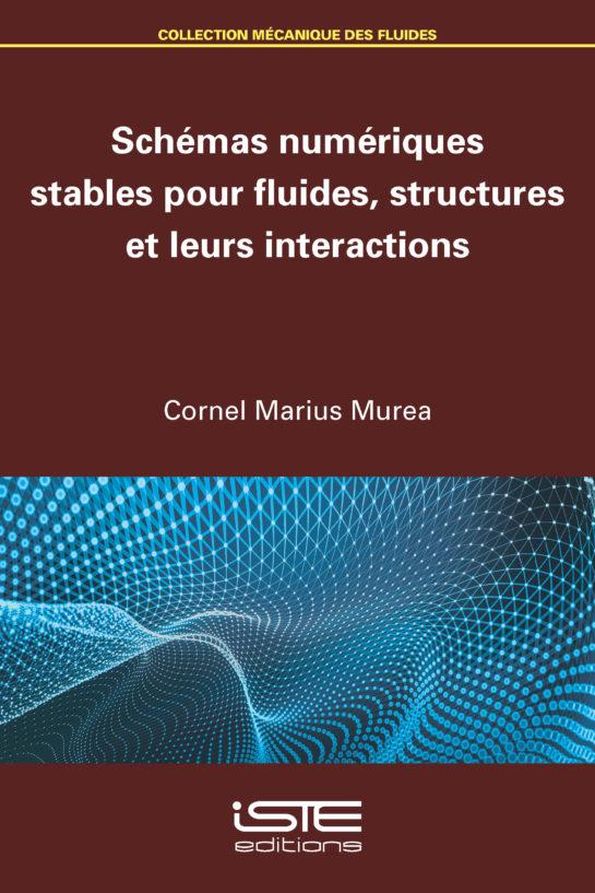 Schémas numériques stables pour fluides, structures et leurs interactions iste group