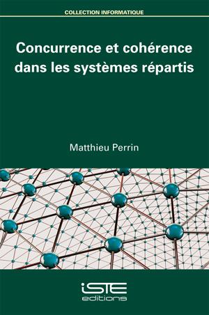 Concurrence et cohérence dans les systèmes répartis iste group