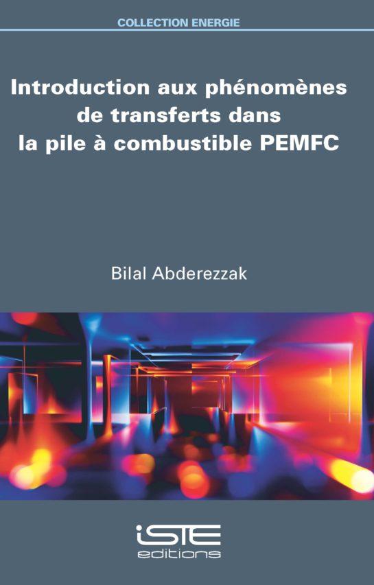 Introduction aux phénomènes de transferts dans la pile à combustible PEMFC ISTE Group