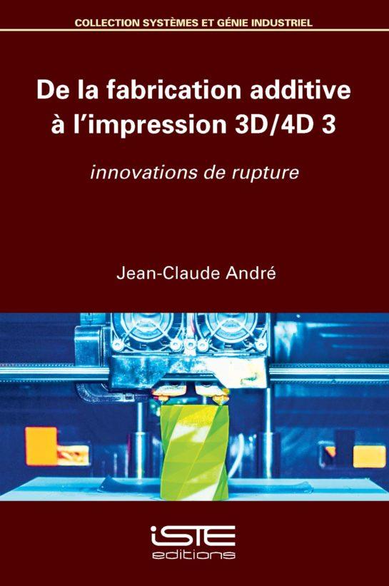 De la fabrication additive à l'impression 3D/4D 3 ISTE Group