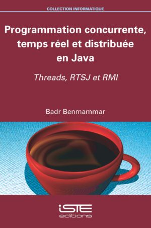 Programmation concurrente, temps réel et distribuée en Java ISTE Group