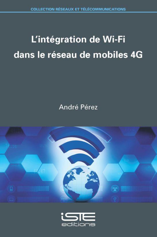 L'intégration de Wi-Fi dans le réseau de mobiles 4G ISTE Group