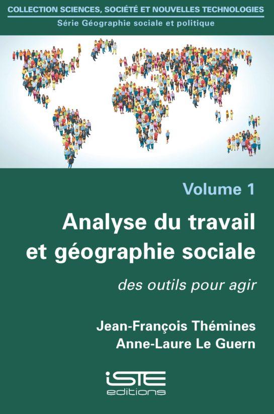 Analyse du travail et géographie sociale ISTE Group