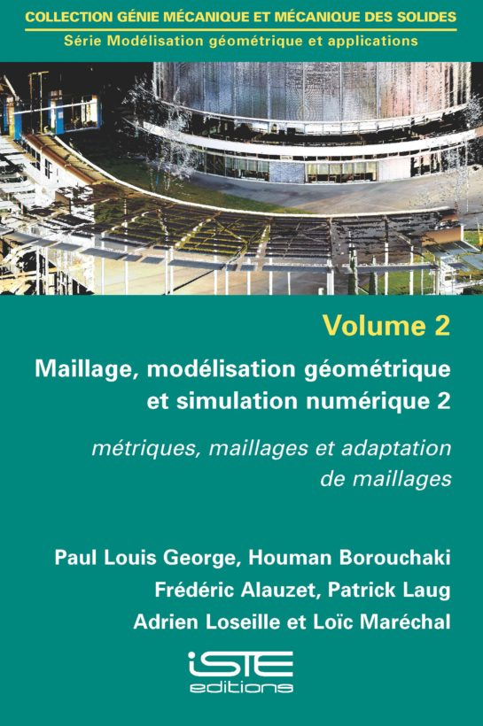 Maillage, modélisation géométrique et simulation numérique 2 ISTE Group