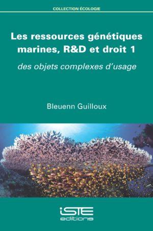 Les ressources génétiques marines, R&D et droit 1