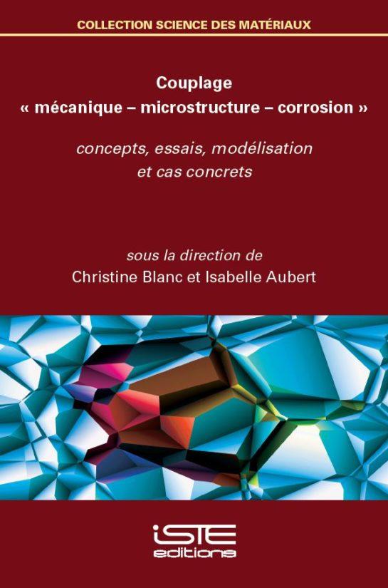 Couplage « mécanique – microstructure – corrosion »