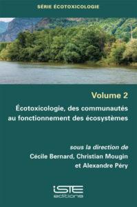 Écotoxicologie, des communautés au fonctionnement des écosystèmes