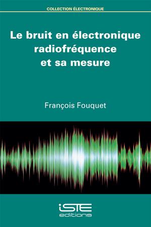 Le bruit en électronique radiofréquence et sa mesure