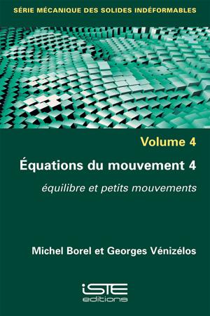 Ouvrage Equations du mouvement 4 - Michel Borel et Georges Vénizélos