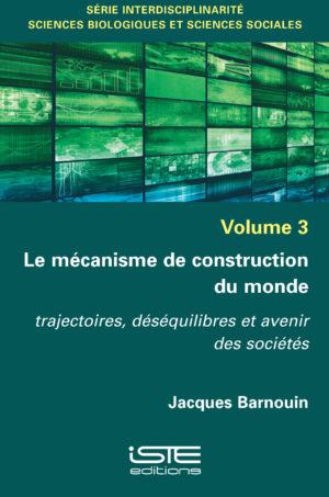 Le mécanisme de construction du monde - Jacques Barnouin