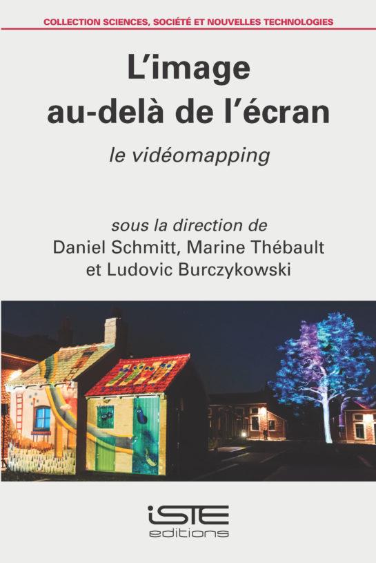 L'image au-delà de l'écran - Daniel Schmitt, Marine Thébault et Ludovic Burczykowski