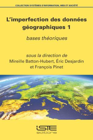 L'imperfection des données géographiques - Batton-Hubert, Éric Desjardin et François Pinet