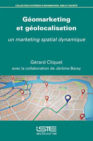 Ouvrage Géomarketing et géolocalisation - Gérard Cliquet, Jérôme Baray