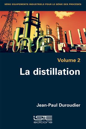 Livre La distillation - Jean-Paul Duroudier
