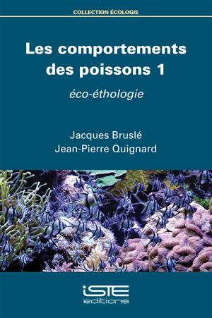 Livre Les comportements des poissons 1 - Jacques Bruslé et Jean-Pierre Quignard