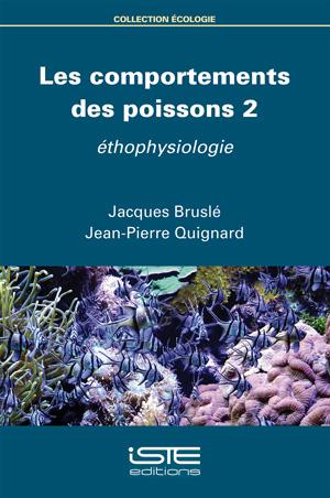 Livre Les comportements des poissons 2 - Jacques Bruslé et Jean-Pierre Quignard