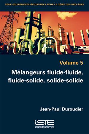 Livre Mélangeurs fluide-fluide, fluide-solide, solide-solide - Jean-Paul Duroudier