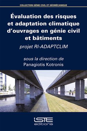 Livre Evaluation des risques et adaptation climatique d'ouvrages en génie civil et bâtiments - Panagiotis Kotronis