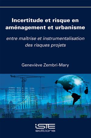 Livre Incertitude et risque en aménagement et urbanisme - Geneviève Zembri-Mary