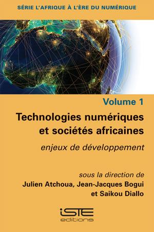 Livre Technologies numériques et sociétés africaines - Julien Atchoua, Jean-Jacques Bogui et Saikou Diallo