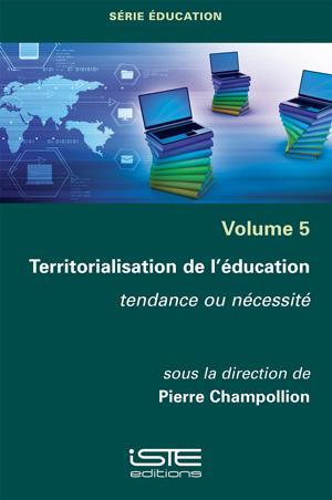 Livre Territorialisation de l'éducation - Pierre Champollion