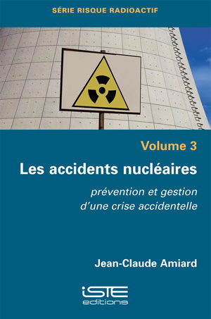 Les accidents nucléaires - Jean-Claude Amiard