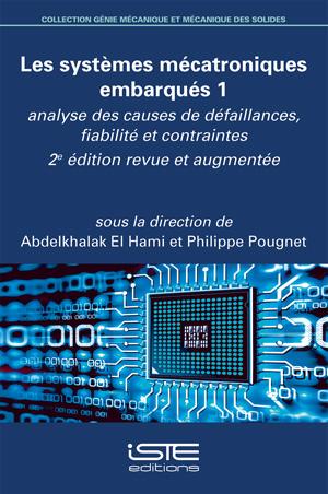 Les systèmes mécatroniques embarqués 1 - 2e édition - Abdelkhalak El Hami et Philippe Pougnet