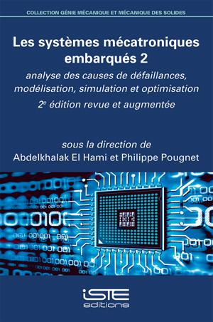 Les systèmes mécatroniques embarqués 2 - 2e édition - Abdelkhalak El Hami et Philippe Pougnet