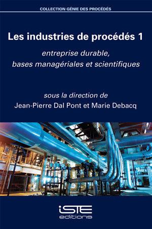 Livre Les industries de procédés 1 - Jean-Pierre Dal Pont, Marie Debacq