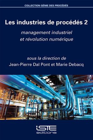 Livre Les industries de procédés 2 - Jean-Pierre Dal Pont, Marie Debacq