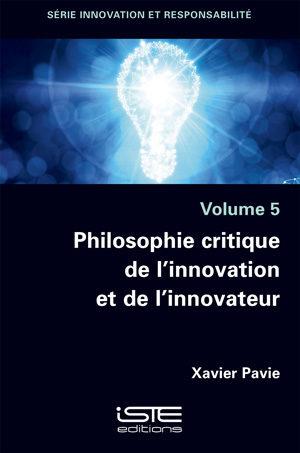 Livre Philosophie critique de l'innovation et de l'innovateur - Xavier Pavie