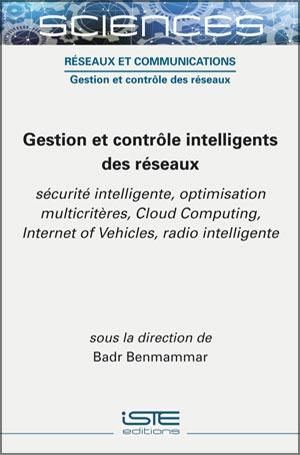 Livre sciences - Gestion et contrôle intelligents des réseaux - Badr Benmammar