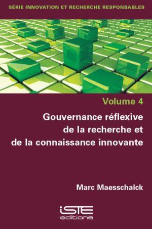Livre scientifique - Gouvernance réflexive de la recherche et de la connaissance innovante - Marc Maesschalck