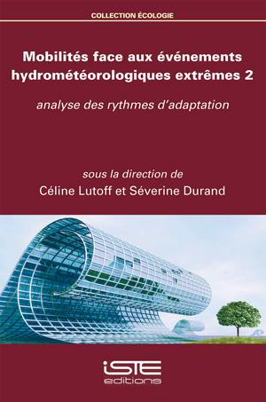 Livre scientifique - Mobilités face aux événements hydrométéorologiques extrêmes 2 - Céline Lutoff et Séverine Durand