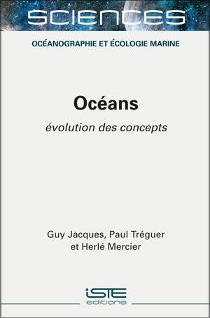 Livre sciences - Océans - Guy Jacques, Paul Tréguer et Herlé Mercier